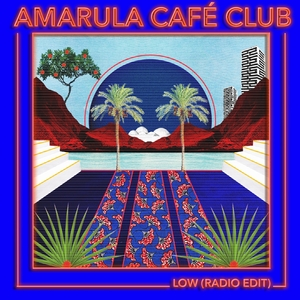 Low  Radio Edit | Amarula Café Club