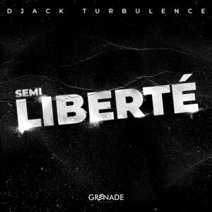Semi liberté   Djack Turbulence