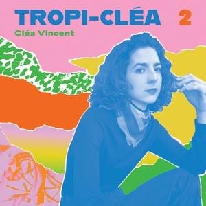 Tropi-cléa 2 | Cléa Vincent