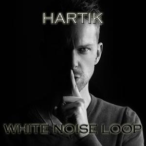 White noise loop | Hartik