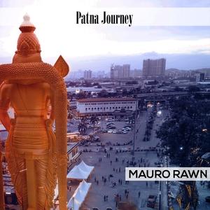 Patna Journey | Mauro Rawn