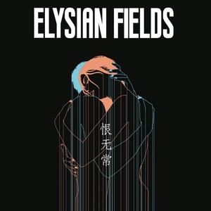 Transience of Life   Elysian Fields