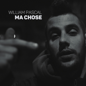 Ma chose | William Pascal