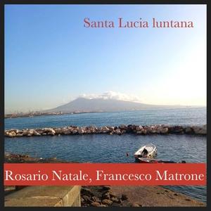 Santa lucia luntana | Francesco Matrone