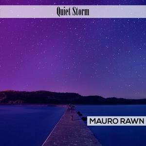 Quiet Storm | Mauro Rawn