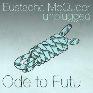 Ode To Futu   Eustache McQueer