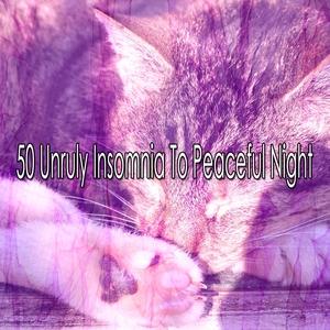50 Unruly Insomnia to Peaceful Night | Musica para Dormir Dream House
