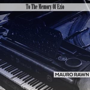 To The Memory Of Ezio | Mauro Rawn
