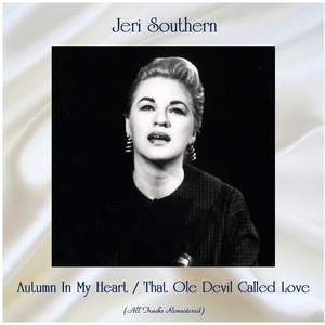 Autumn In My Heart / That Ole Devil Called Love | Jeri Southern