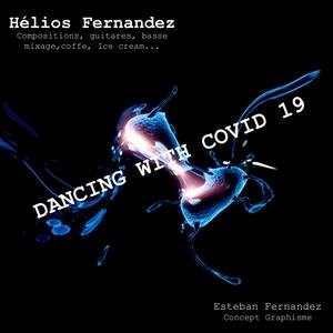 Dancing with Covid 19 | Hélios Fernandez