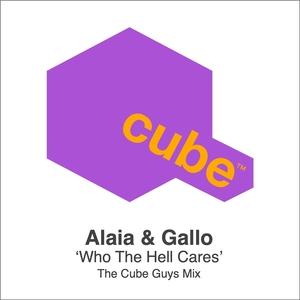 Who The Hell Cares | Alaia & Gallo