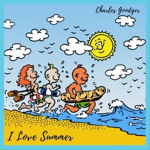 I Love Summer | Charles Goodger