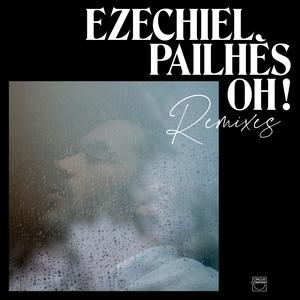 Oh ! Remixes | Ezechiel Pailhès