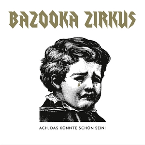 Ach, das könnte schön sein! | Bazooka Zirkus