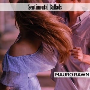Sentimental Ballads | Mauro Rawn