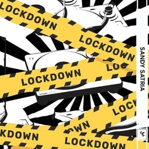 Lockdown | Sandy Satriya