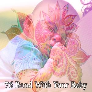 76 Bond With Your Baby | Musica para Dormir Dream House