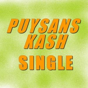 Single puysans kash | Puysans Kash