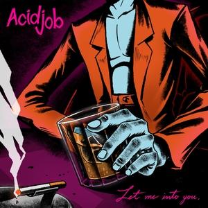 Let Me into You | ACID JOB