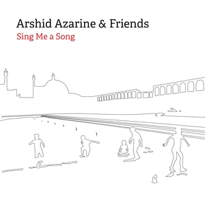 Sing Me A Song | Arshid Azarine