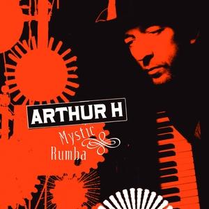 Mystic Rumba | Arthur H