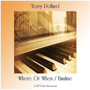 Where Or When / Emaline | Terry Pollard