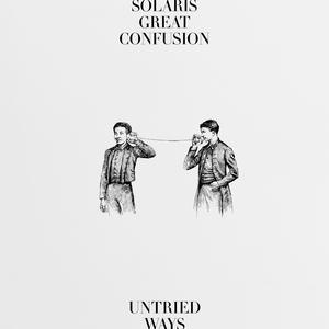 Untried Ways   Solaris Great Confusion