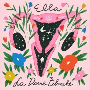 Ella | La Dame Blanche