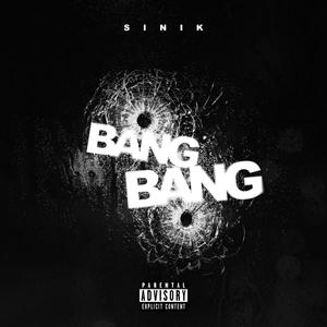 Bang bang | Sinik