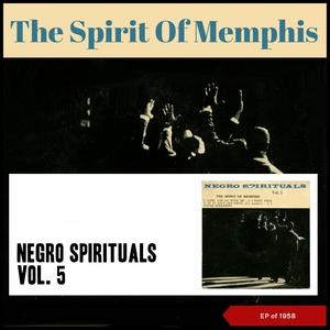 Negro Spirituals, Vol. 5 | The Spirit of Memphis Quartet