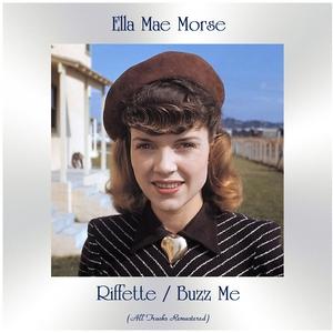 Riffette / Buzz Me   Ella Mae Morse