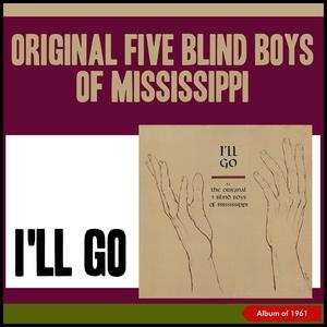 I'll Go | The Original Five Blind Boys Of Mississippi