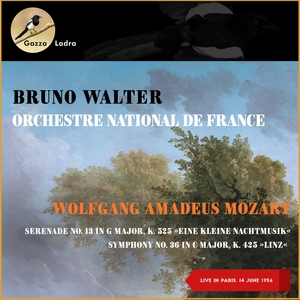 Wolfgang Amadeus Mozart: Serenade No. 13 In G Major, K. 525 »Eine Kleine Nachtmusik« - Symphony No. 36 In C Major, K. 425 »Linz | Bruno Walter