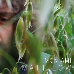 Mon ami | Matt Low