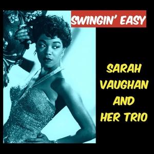 Swingin' Easy | Sarah Vaughan and Her Trio