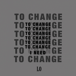 To Change | Lo