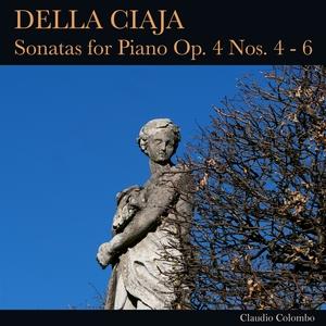 Della Ciaja: Sonatas for Piano Op. 4 Nos. 4, 5 & 6 | Claudio Colombo