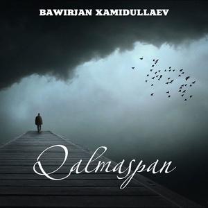 Qalmaspan | Bawirjan Xamidullaev