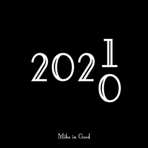 2021 | Mike in Good