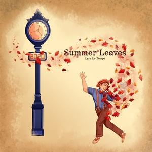Summer Leaves | Lyre le temps