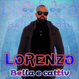 Bella e cattiv   Lorenzo