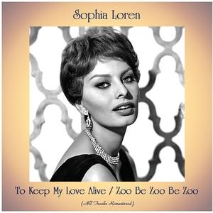 To Keep My Love Alive / Zoo Be Zoo Be Zoo   Sophia Loren