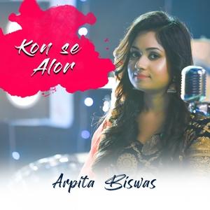 Kon se Alor | Arpita BIswas