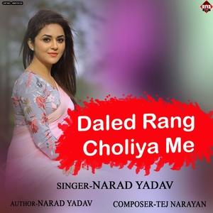 Daled Rang Choliya Me |