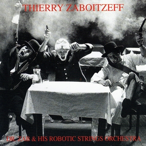 Dr. Zab & his Robotic strings Orchestra | Thierry Zaboitzeff