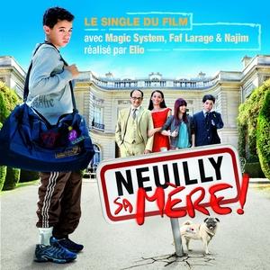 Neuilly sa mère | Magic System