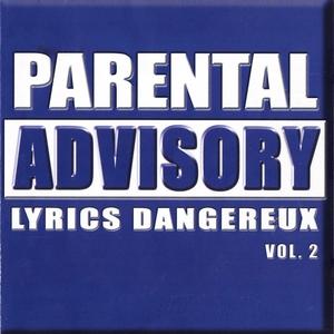 Parental Advisory Lyrics Dangereux, vol.2 | Sinik