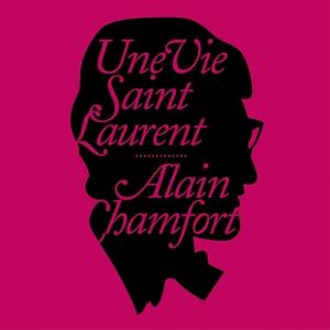 Une vie Saint Laurent | Alain Chamfort
