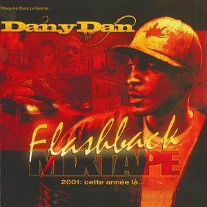 Dany Dan Flashback Mixtape 2001... Cette année-là | Dany Dan