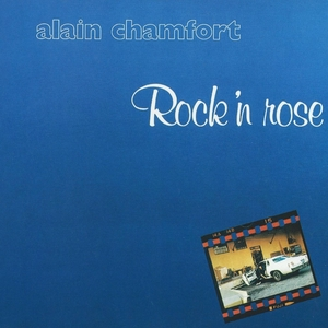 Rock'n rose   Alain Chamfort